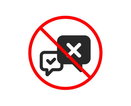 No or Stop. Reject message icon. Decline or remove chat sign. Prohibited ban stop symbol. No reject icon. Vector