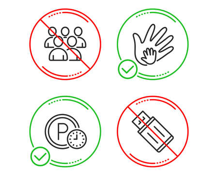 Do or Stop. Parking time, Group and Social responsibility icons simple set. Usb flash sign. Park clock, Developers, Hand. Memory stick. Business set. Line parking time do icon. Prohibited ban stop Illustration
