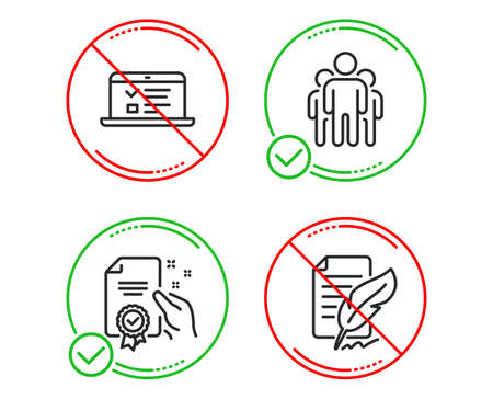 Do or Stop. Certificate, Web lectures and Group icons simple set. Feather signature sign. Certified guarantee, Online test, Managers. Feedback. Science set. Line certificate do icon. Vector