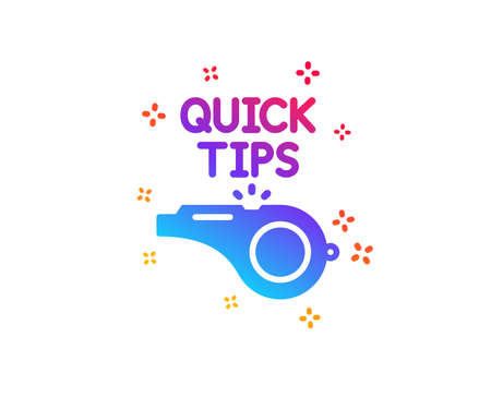 Quick tips whistle icon. Helpful tricks sign. Dynamic shapes. Gradient design tutorials icon. Classic style. Vector