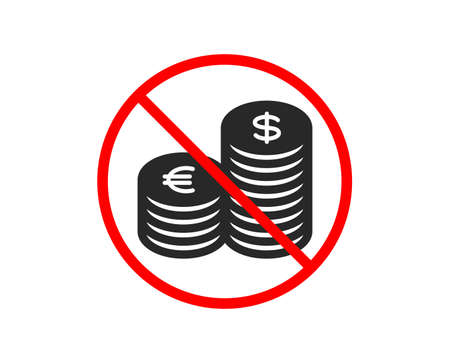 No or Stop. Coins money icon. Banking currency sign. Euro and Dollar Cash symbols. Prohibited ban stop symbol. No currency icon. Vector