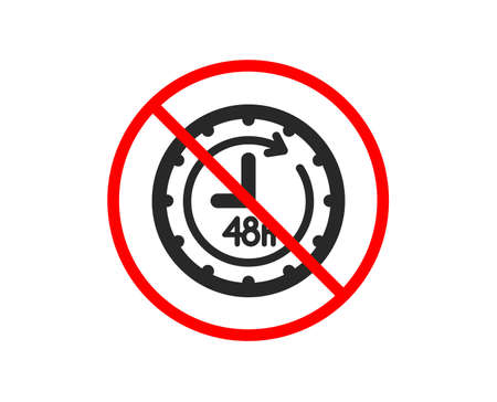 No or Stop. 48 hours icon. Delivery service sign. Prohibited ban stop symbol. No 48 hours icon. Vector Illustration