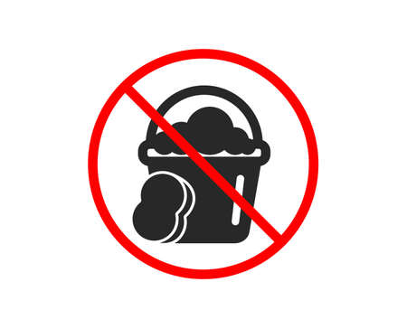 No or Stop. Cleaning bucket with sponge icon. Washing Housekeeping equipment sign. Prohibited ban stop symbol. No sponge icon. Vector