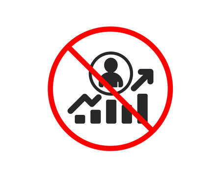No or Stop. Business results icon. Career Growth chart sign. Prohibited ban stop symbol. No career ladder icon. Vector Illustration
