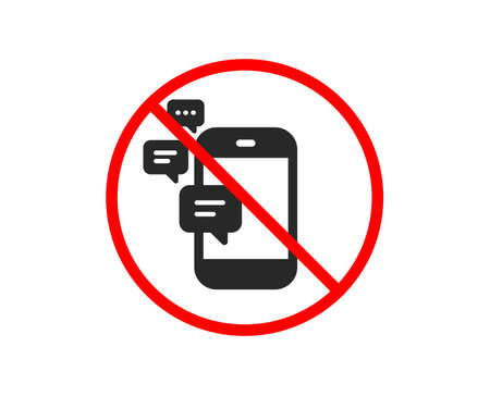 No or Stop. Communication icon. Smartphone chat symbol. Business messages sign. Prohibited ban stop symbol. No communication icon. Vector Illustration