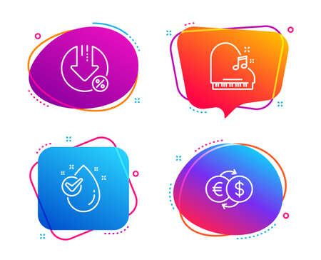 Piano, Loan percent and Water drop icons simple set. Money exchange sign. Fortepiano, Decrease rate, Clean aqua. Eur to usd. Business set. Speech bubble piano icon. Colorful banners design set. Vector Illustration