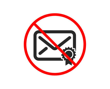 No or Stop. Verified Mail icon. Confirmed Message correspondence sign. E-mail symbol. Prohibited ban stop symbol. No verified Mail icon. Vector Illustration