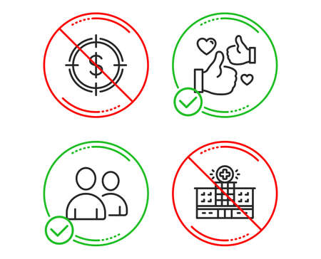 Do or Stop. Dollar target, Like and Users icons simple set. Hospital building sign. Aim with usd, Thumbs up, Couple of people. Medical help. Business set. Line dollar target do icon. Vector