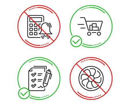 Do or Stop. Calculator alarm, Survey checklist and Shopping cart icons simple set. Fan engine sign. Accounting, Report, Online buying. Ventilator. Finance set. Line calculator alarm do icon. Vector