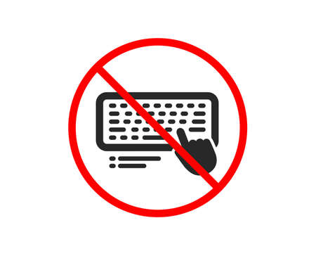 No or Stop. Keyboard icon. Computer component device sign. Prohibited ban stop symbol. No computer keyboard icon. Vector Illustration