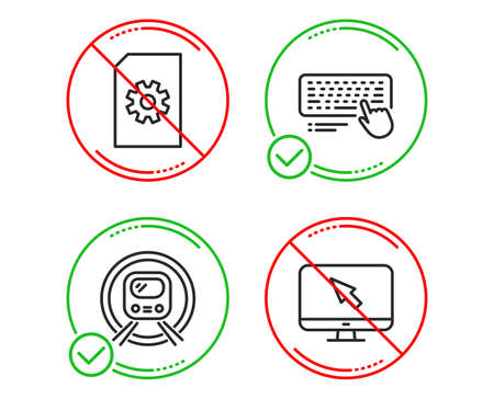 Do or Stop. File management, Metro subway and Computer keyboard icons simple set. Internet sign. Doc with cogwheel, Underground, Pc device. Monitor with cursor. Technology set. Vector