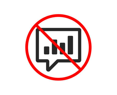 No or Stop. Chart icon. Report graph or Sales growth sign in speech bubble. Analysis and Statistics data symbol. Prohibited ban stop symbol. No analytical Chat icon. Vector