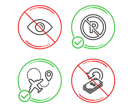 Do or Stop. Eye, No parking and Airplane icons simple set. Cashback sign. View or vision, Car park, Plane. Financial transfer. Line eye do icon. Prohibited ban stop. Good or bad. Vector