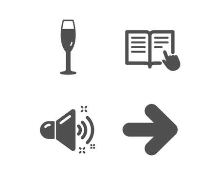 Set of Loud sound, Champagne glass and Read instruction icons. Next sign. Music, Winery, Opened book. Forward.  Classic design loud sound icon. Flat design. Vector