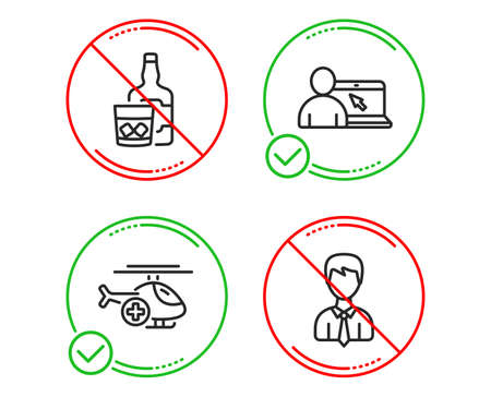 Do or Stop. Online education, Medical helicopter and Whiskey glass icons simple set. Businessman sign. Internet lectures, Sky transport, Scotch drink. User data. Line online education do icon. Vector Ilustração