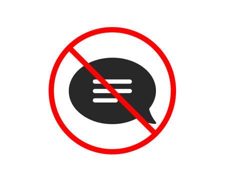 No o detente. Icono de chat. Signo de burbuja de discurso. Símbolo de comunicación o comentario. Prohibido símbolo de parada de prohibición. No hay icono de chat. Vector Ilustración de vector