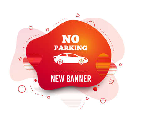 Fluid badge. No parking sign icon. Private territory symbol. Abstract shape. Gradient parking icon. Flyer liquid banner. Vector