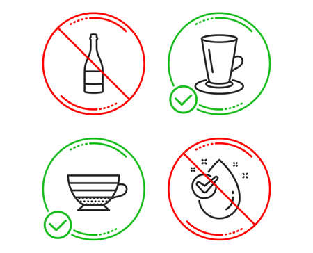 Do or Stop. Teacup, Champagne bottle and Cappuccino icons simple set. Water drop sign. Tea or latte, Anniversary alcohol, Coffee cup. Clean aqua. Food and drink set. Line teacup do icon. Vector