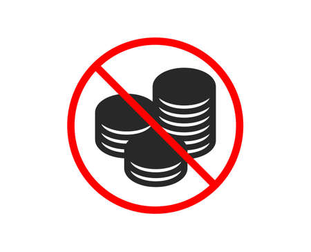 No or Stop. Coins money icon. Banking currency sign. Cash symbol. Prohibited ban stop symbol. No tips icon. Vector