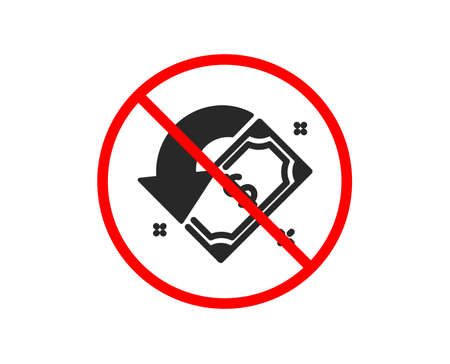 No or Stop. Cashback icon. Send or receive money sign. Prohibited ban stop symbol. No cashback icon. Vector Illustration