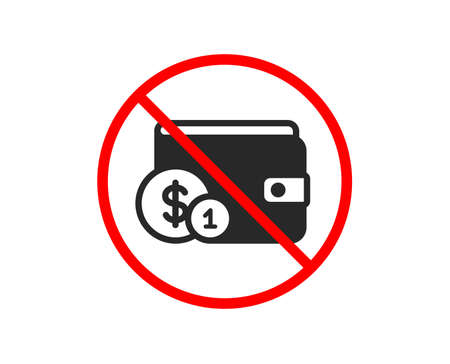 No or Stop. Wallet with Cash money icon. Dollar currency sign. Payment method symbol. Prohibited ban stop symbol. No buying accessory icon. Vector