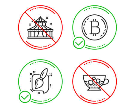 Do or Stop. Circus, Painting brush and Bitcoin icons simple set. Cold coffee sign. Attraction park, Graphic art, Cryptocurrency coin. Ice cubes in beverage. Line circus do icon. Prohibited ban stop