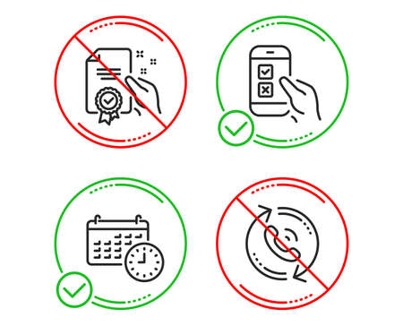 Do or Stop. Certificate, Calendar and Mobile survey icons simple set. Call center sign. Certified guarantee, Time, Phone quiz test. Recall. Technology set. Line certificate do icon. Vector