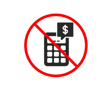 No or Stop. Calculator icon. Accounting sign. Calculate finance symbol. Prohibited ban stop symbol. No calculator icon. Vector