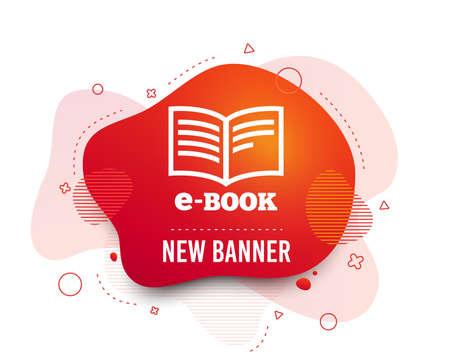Fluid badge. E-Book sign icon. Electronic book symbol. Ebook reader device. Abstract shape. Gradient e-book icon. Flyer liquid banner. Vector
