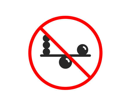 No or Stop. Balance icon. Mind stability sign. Concentration symbol. Prohibited ban stop symbol. No balance icon. Vector Illustration