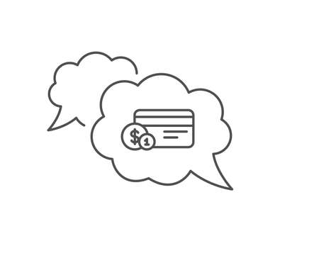 Credit card line icon. Chat bubble design. Banking Payment card with Coins sign. ATM service symbol. Outline concept. Thin line payment method icon. Vector