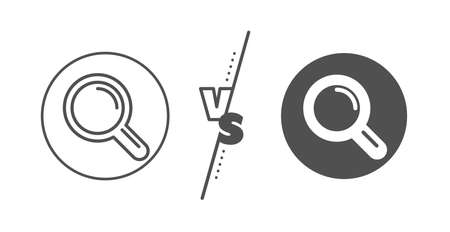 Magnifying glass symbol. Versus concept. Research line icon. Magnifier sign. Line vs classic research icon. Vector