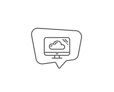 Computer line icon. Chat bubble design. Cloud storage service sign. Monitor symbol. Outline concept. Thin line cloud storage icon. Vector
