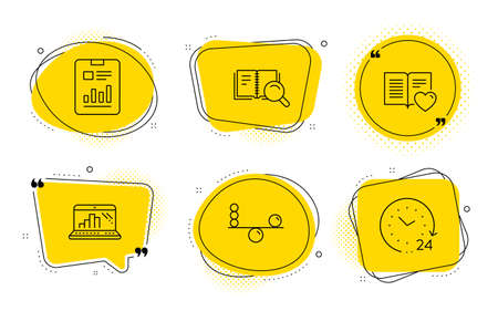 Graph laptop, Report document and 24 hours signs. Chat bubbles. Search book, Balance and Love book line icons set. Online education, Concentration, Customer feedback. Mobile report. Vector