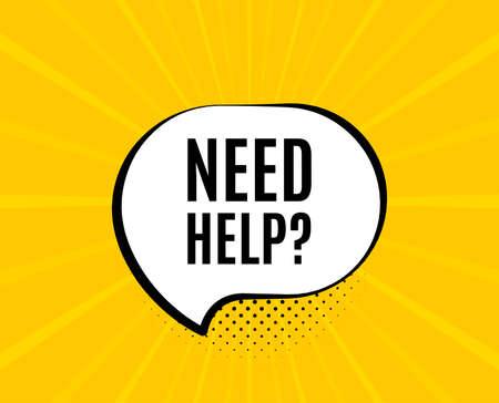 Necesita ayuda símbolo. Bocadillo de diálogo de chat. Señal de servicio de soporte. Información de preguntas frecuentes. Bandera de vector amarillo con burbuja. Necesito texto de ayuda. Insignia de chat. Fondo de colores. Vector