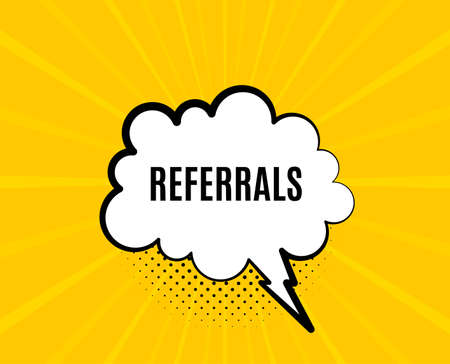 Referrals symbol. Chat speech bubble. Referral program sign. Advertising reference. Yellow vector banner with bubble. Referrals text. Chat badge. Colorful background. Vector 向量圖像
