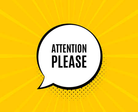 Attention please. Chat speech bubble. Special offer sign. Important information symbol. Yellow vector banner with bubble. Attention please text. Chat badge. Colorful background. Vector