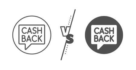Money transfer sign. Versus concept. Cashback service line icon. Speech bubble symbol. Line vs classic money transfer icon. Vector