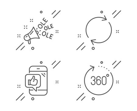 Mobile like, Ole chant and Full rotation line icons set. 360 degrees sign. Phone thumbs up, Megaphone, Refresh or reload. Panoramic view. Line mobile like outline icon. Vector Illustration