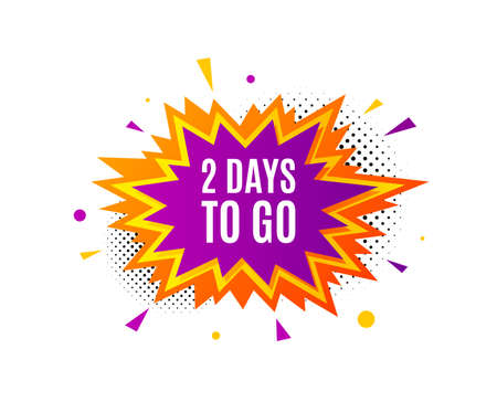 2 days to go. Banner badge, offer sticker. Special offer price sign. Advertising discounts symbol. 2 days to go banner. Sticker badge. Vector