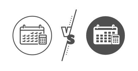 Accounting sign. Versus concept. Calendar with calculator line icon. Calculate finance symbol. Line vs classic calendar icon. Vector Illustration