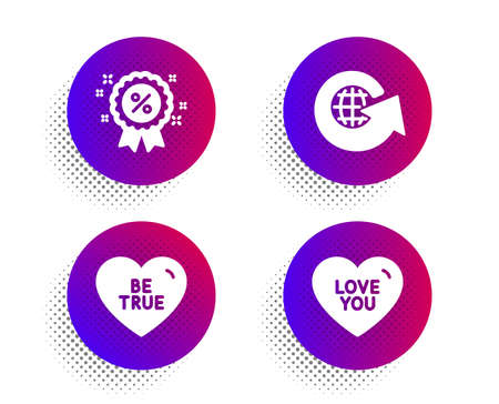 Be true, Discount and World globe icons simple set. Halftone dots button. Love you sign. Love sweetheart, Sale shopping, Around the world. Sweetheart. Holidays set. Classic flat be true icon. Vector