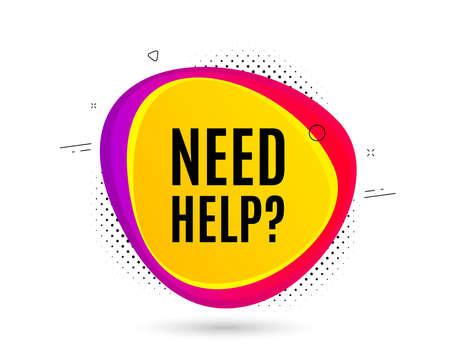 Brauchen Sie Hilfesymbol. Bannertextform. Support-Service-Zeichen. FAQ-Informationen. Geometrische Vektorfahne. Brauche Hilfetext. Abzeichen mit Farbverlauf. Halbtonmuster. Vektor Vektorgrafik