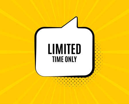 Limited time symbol. Chat speech bubble. Special offer sign. Sale. Yellow vector banner with bubble. Limited time text. Chat badge. Colorful background. Vector Stock Illustratie