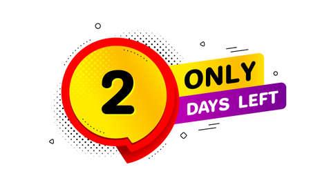Two days left icon on white Illustration