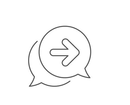 Next arrow line icon. Chat bubble design. Forward Arrowhead symbol. Navigation pointer sign. Outline concept. Thin line next icon. Vector