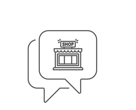 Shop line icon. Chat bubble design. Store symbol. Shopping building sign. Outline concept. Thin line shop icon. Vector