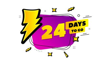 24 days to go sign. Lightning bolt badge. Twenty four days left icon. Thunder bubble vector banner. Price tag design. Promotion sale badge. Limited discounts. Vector