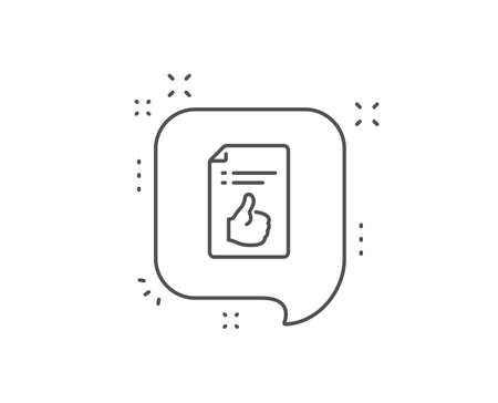 Approved document line icon. Chat bubble design. Accepted or confirmed sign. Like symbol. Outline concept. Thin line approved document icon. Vector Ilustração