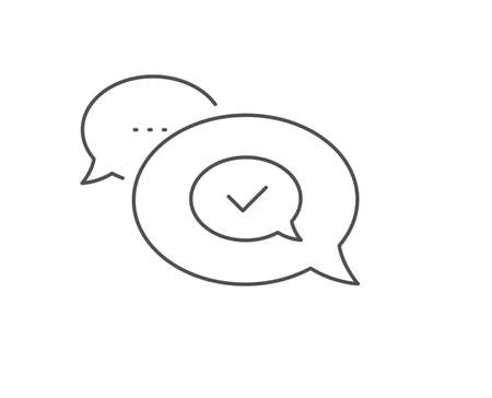 Approve line icon. Chat bubble design. Accepted or confirmed sign. Speech bubble symbol. Outline concept. Thin line approved message icon. Vector Ilustração